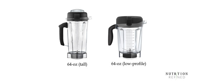 Vitamix 64-oz tall container vs 64-oz low-profile container