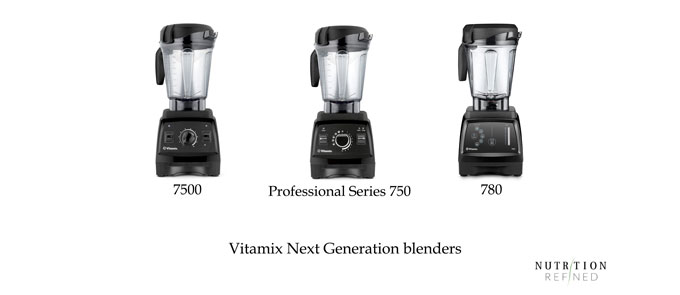 Vitamix Legacy - Next Generation - models