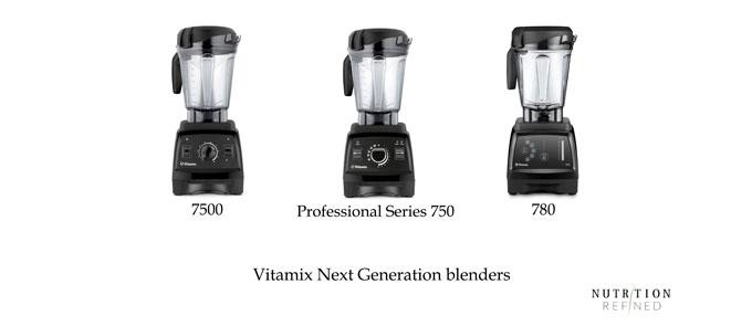 Vitamix Legacy - Next Generation - models